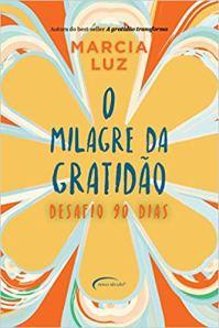 25-10-18 O milagre da Gratidão - desafio 90 dias